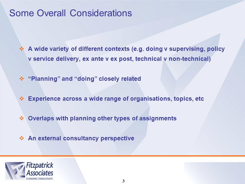 Some Overall Considerations 3 A wide variety of different contexts (e.g.