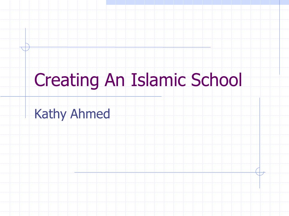 Creating An Islamic School Kathy Ahmed