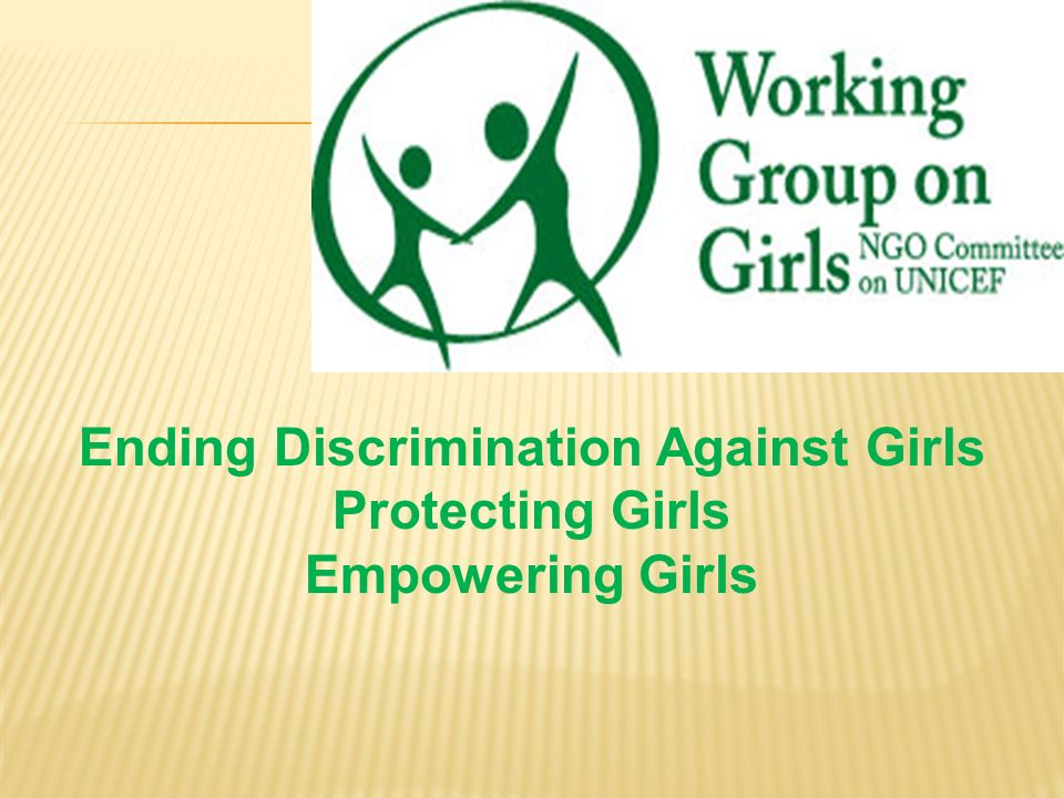 Ending Discrimination Against Girls Protecting Girls Empowering Girls