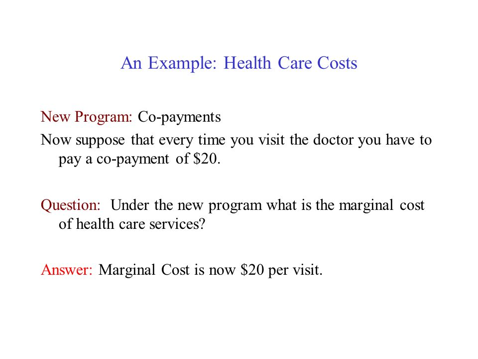 An Example: Health Care Costs Original Program: Full-Coverage Health Insurance Suppose that it costs you $1,000 per year for full-coverage health insurance.