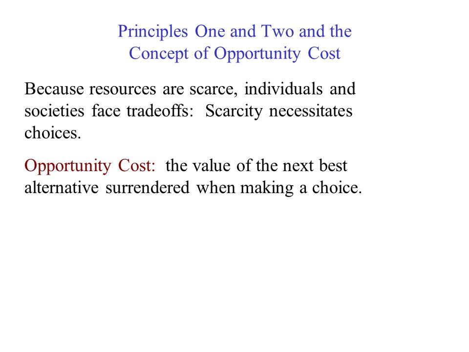 Principle One: People face tradeoffs.