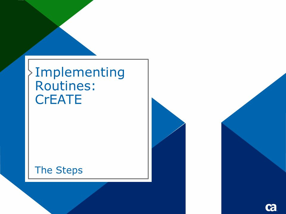 Implementing Routines: CrEATE The Steps
