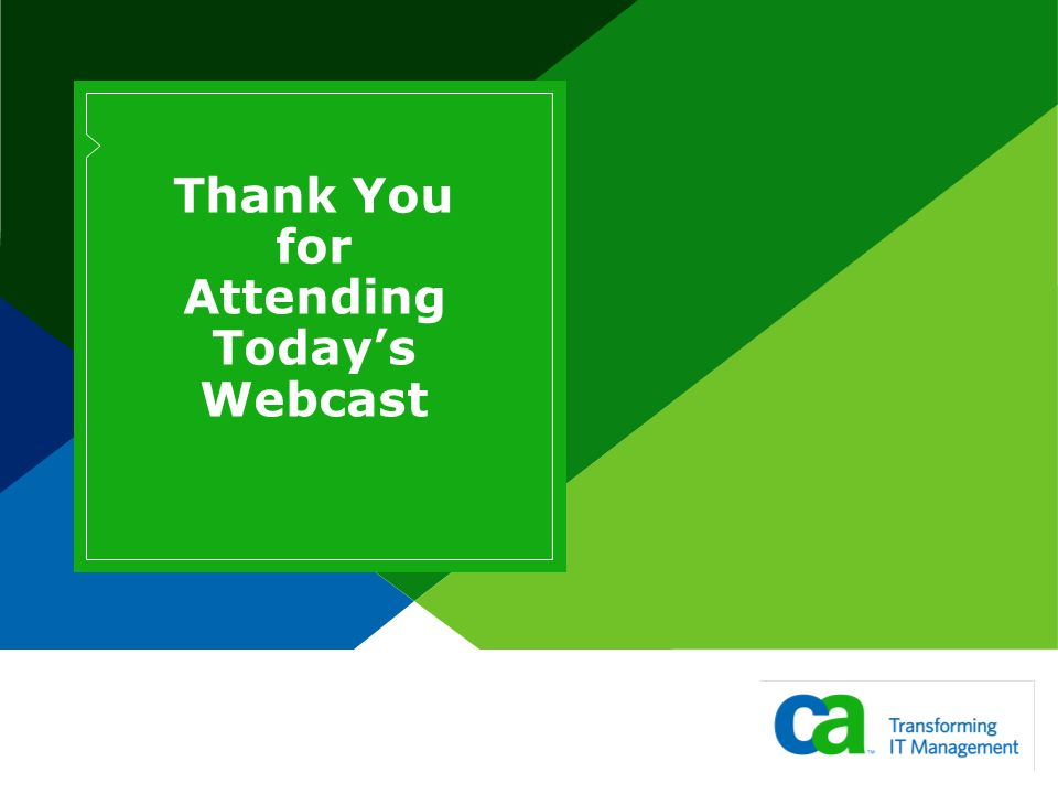 Thank You for Attending Todays Webcast
