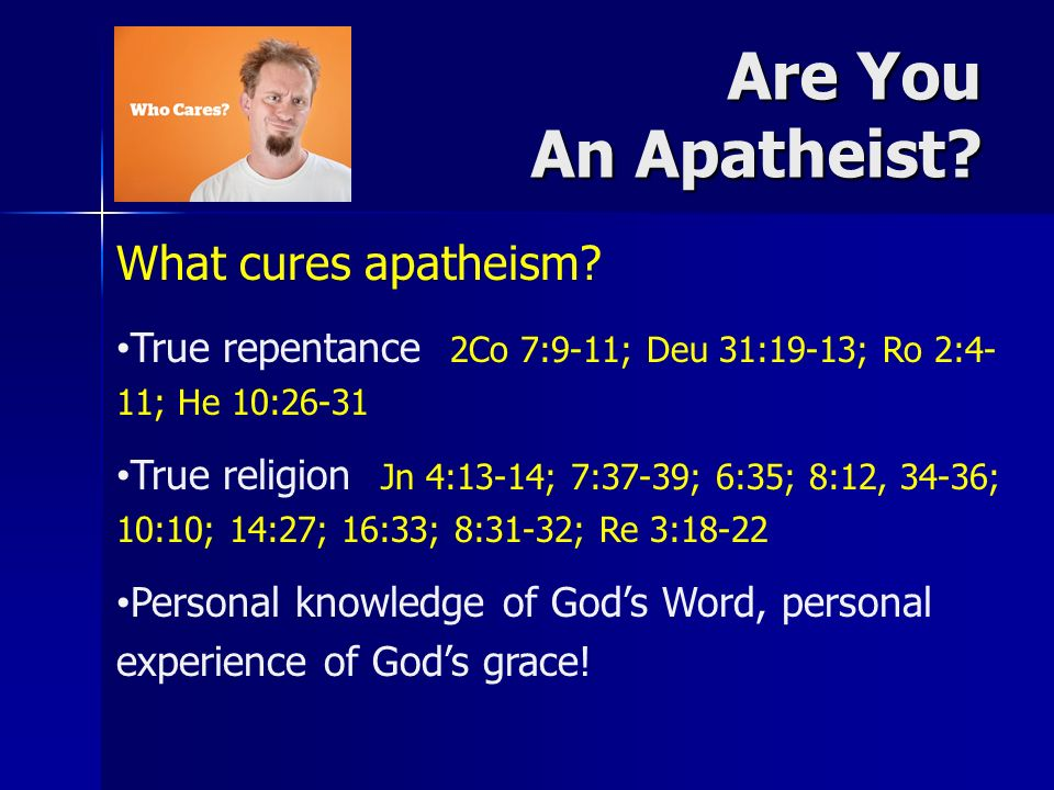 Are You An Apatheist. What cures apatheism.