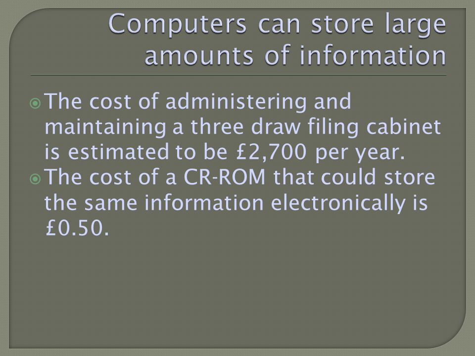 The cost of administering and maintaining a three draw filing cabinet is estimated to be £2,700 per year.