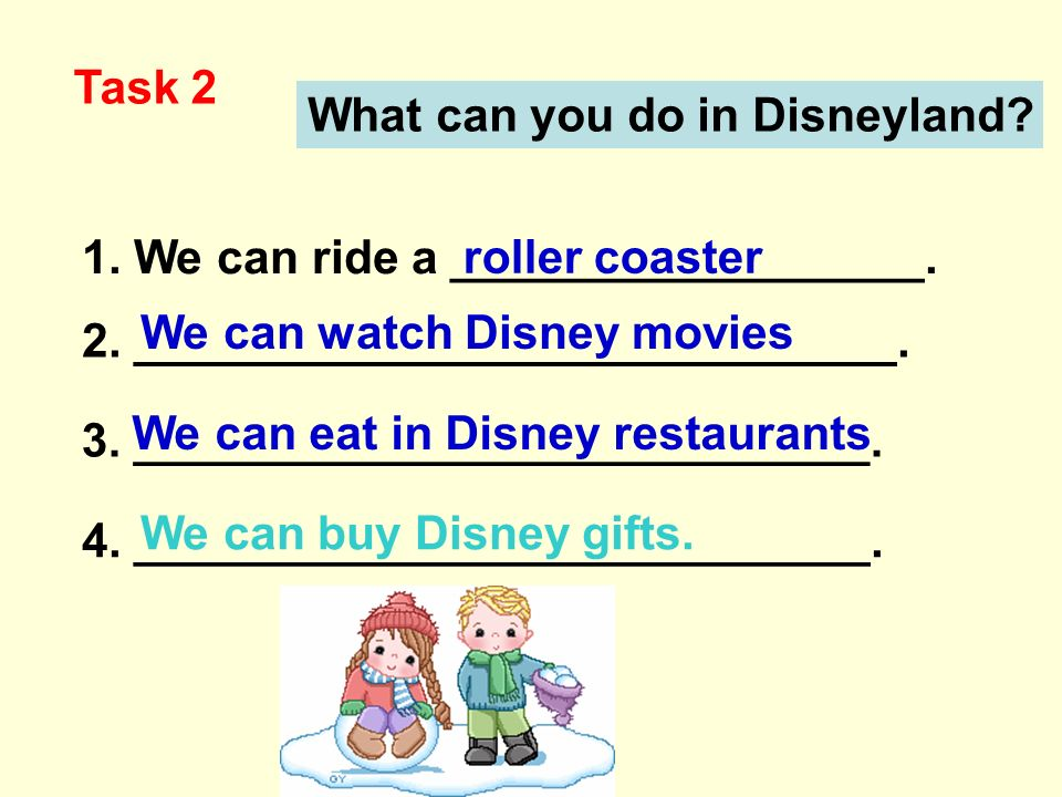 What can you do in Disneyland. Task 2 1. We can ride a __________________.