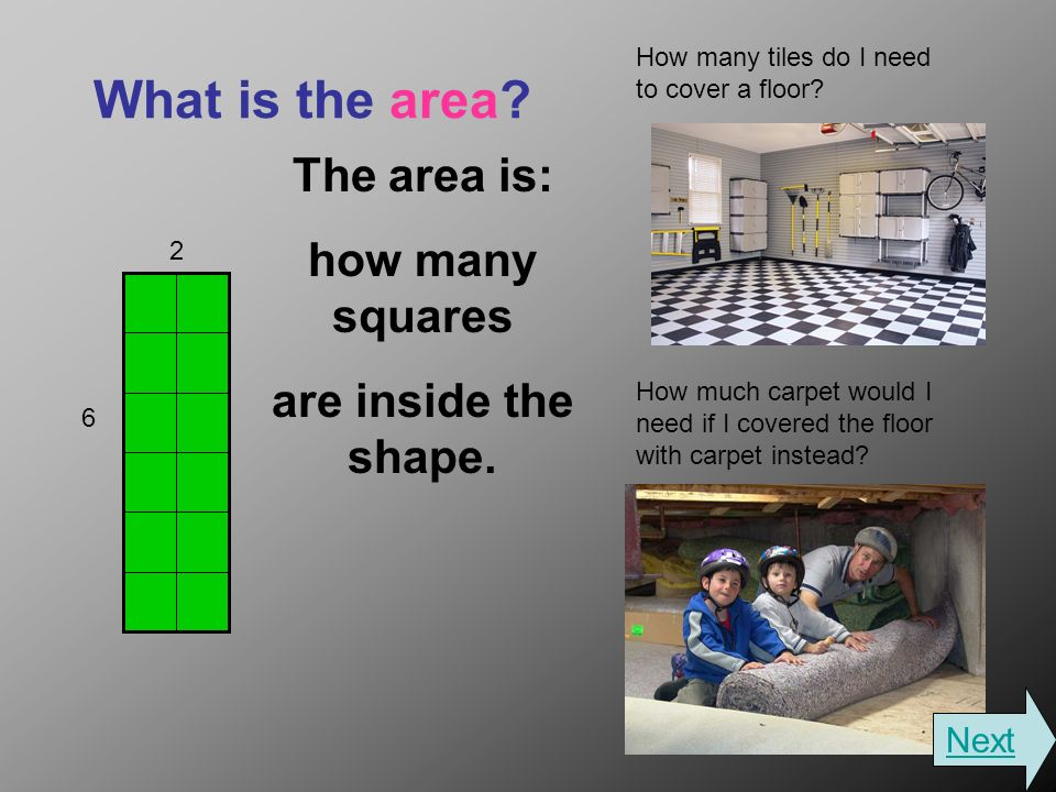 What is the area. The area is: how many squares are inside the shape.