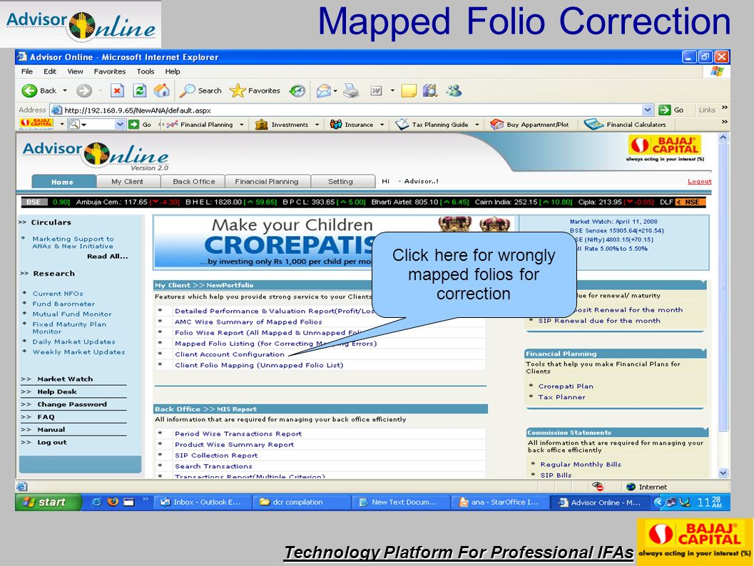 Technology Platform For Professional IFAs Click Here for Detailed Performance valuation Report Click here for wrongly mapped folios for correction Mapped Folio Correction