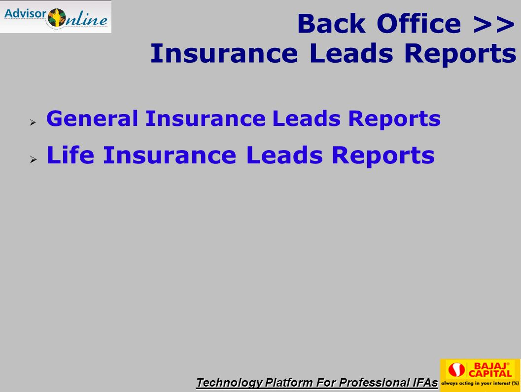 Technology Platform For Professional IFAs Back Office >> Insurance Leads Reports General Insurance Leads Reports Life Insurance Leads Reports
