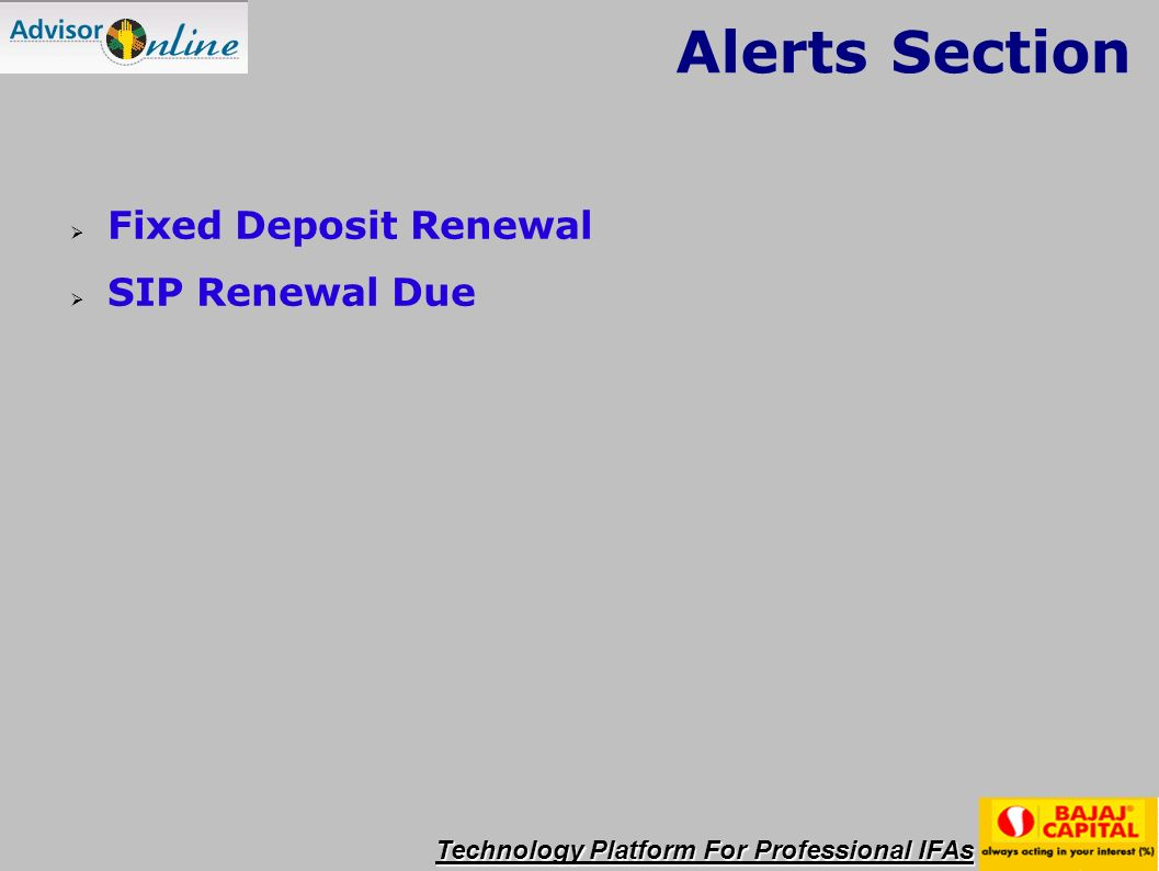 Technology Platform For Professional IFAs Alerts Section Fixed Deposit Renewal SIP Renewal Due