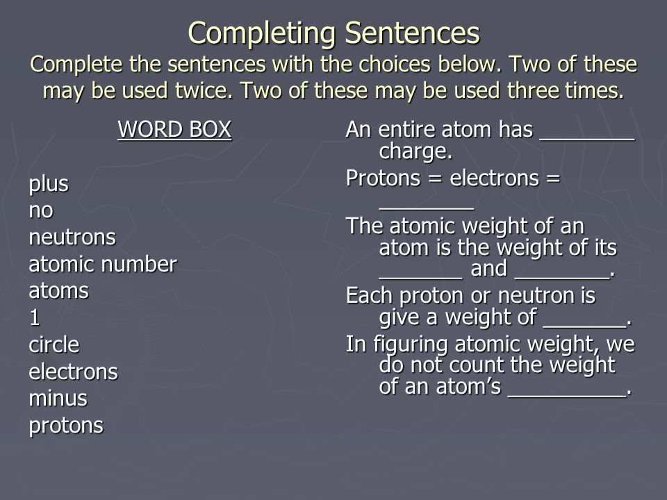 Completing Sentences Complete the sentences with the choices below.