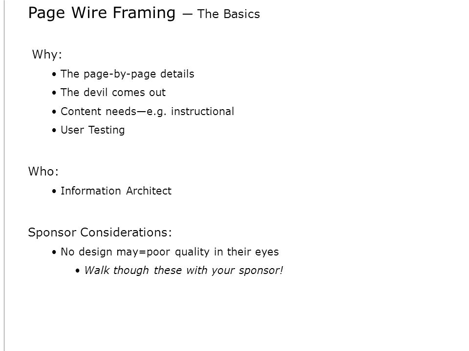 Page Wire Framing The Basics Why: The page-by-page details The devil comes out Content needse.g.