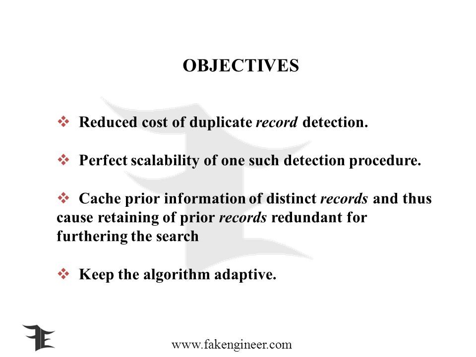 www.fakengineer.com OBJECTIVES Reduced cost of duplicate record detection.