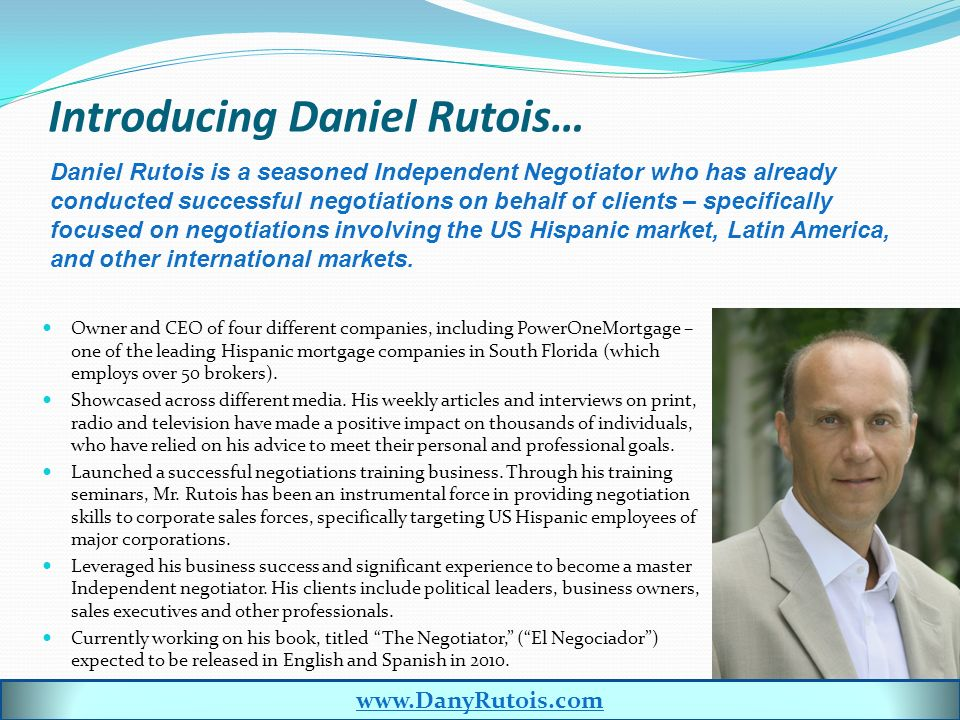 Introducing Daniel Rutois… Owner and CEO of four different companies, including PowerOneMortgage – one of the leading Hispanic mortgage companies in South Florida (which employs over 50 brokers).