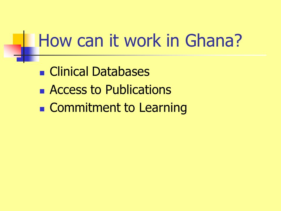 How can it work in Ghana Clinical Databases Access to Publications Commitment to Learning
