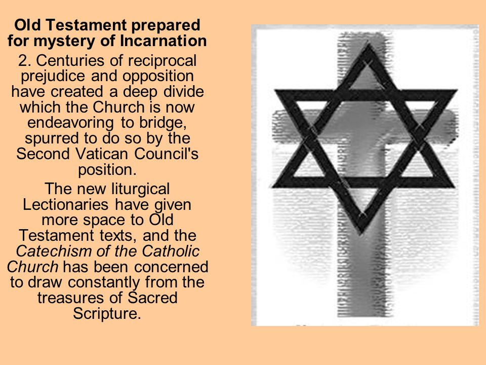 Old Testament prepared for mystery of Incarnation 2.