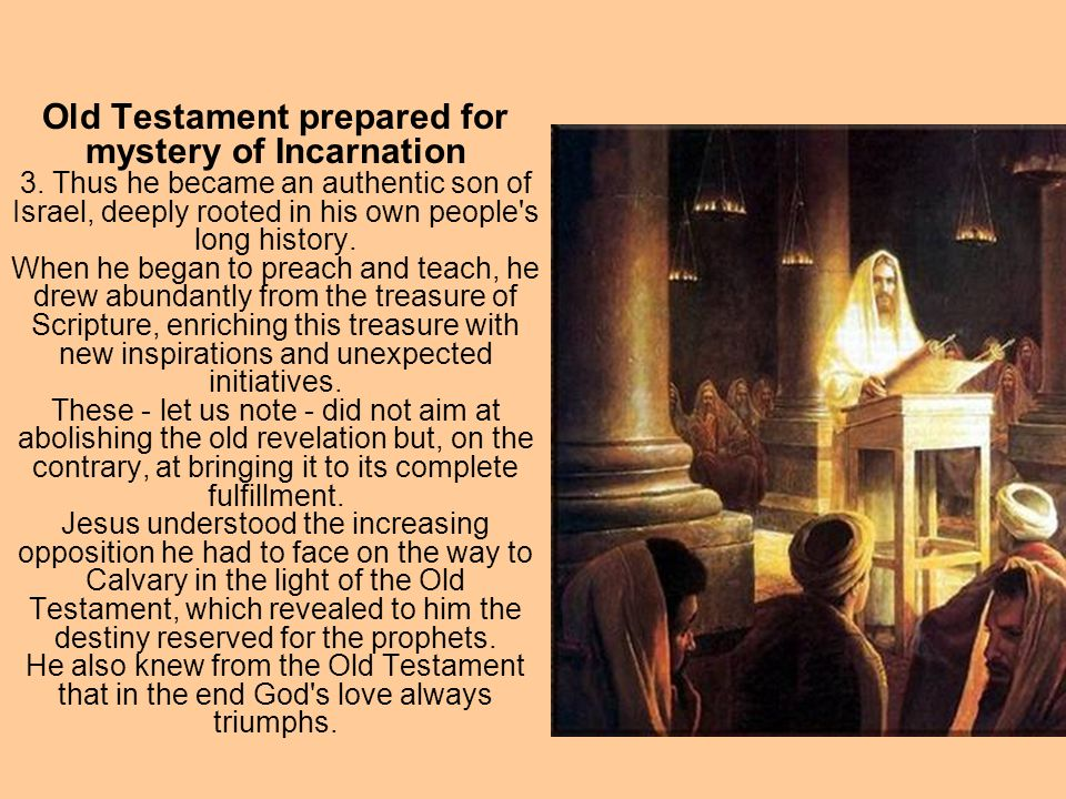Old Testament prepared for mystery of Incarnation 3.
