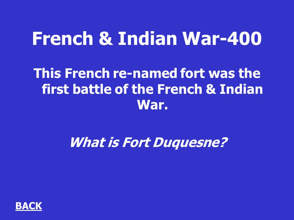French & Indian War-400 This French re-named fort was the first battle of the French & Indian War.