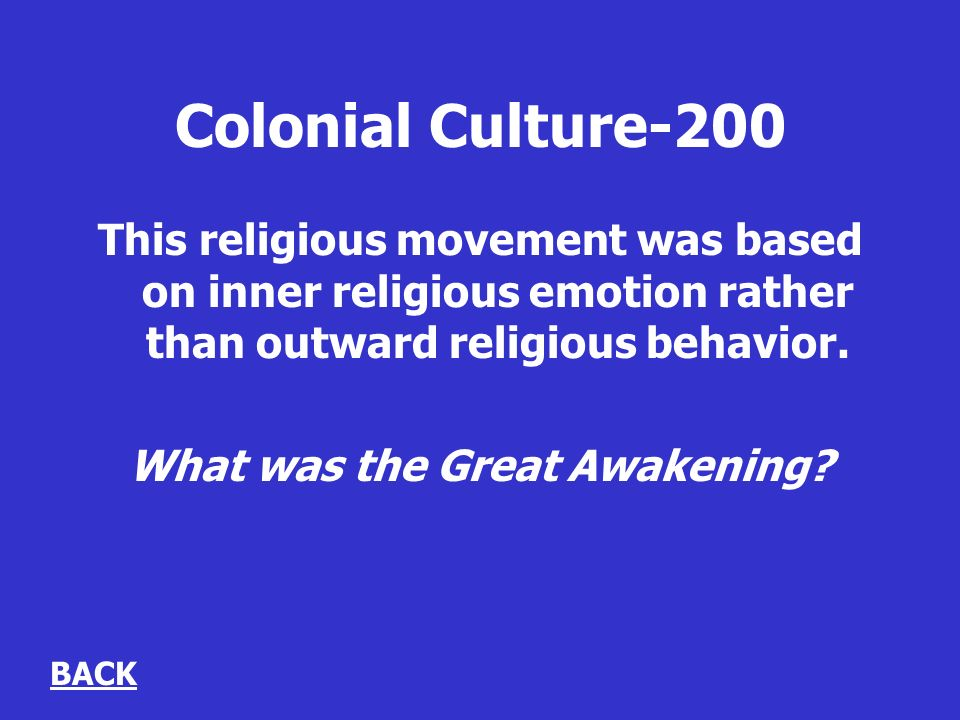 Colonial Culture-200 This religious movement was based on inner religious emotion rather than outward religious behavior.