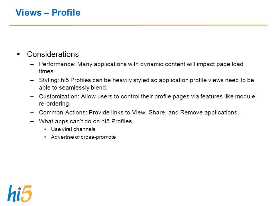 Views – Profile Considerations –Performance: Many applications with dynamic content will impact page load times.
