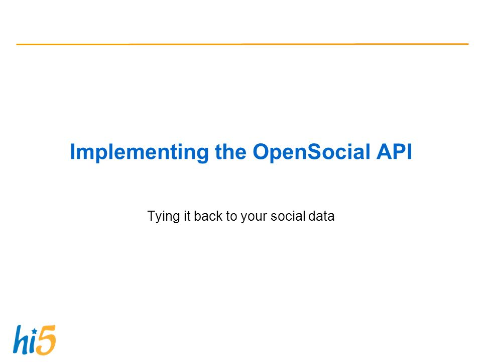 Implementing the OpenSocial API Tying it back to your social data