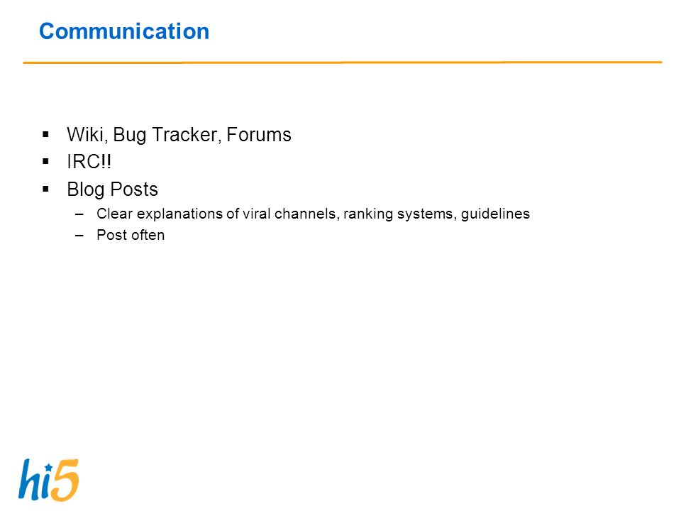Communication Wiki, Bug Tracker, Forums IRC!.