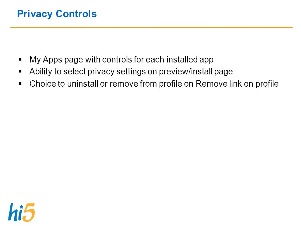 Privacy Controls My Apps page with controls for each installed app Ability to select privacy settings on preview/install page Choice to uninstall or remove from profile on Remove link on profile