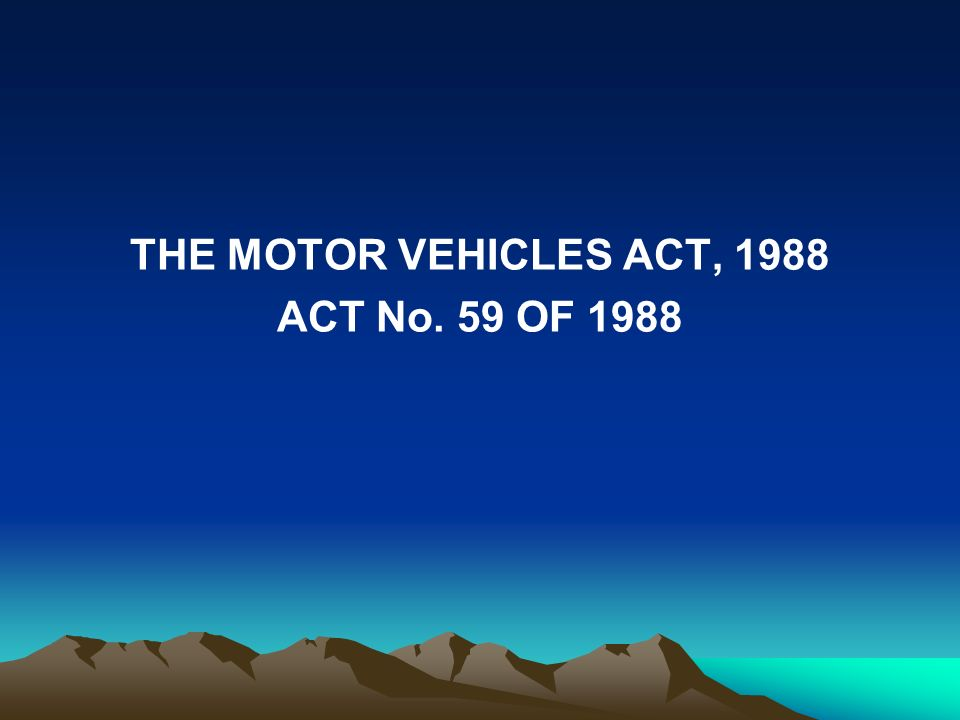 THE MOTOR VEHICLES ACT, 1988 ACT No. 59 OF 1988