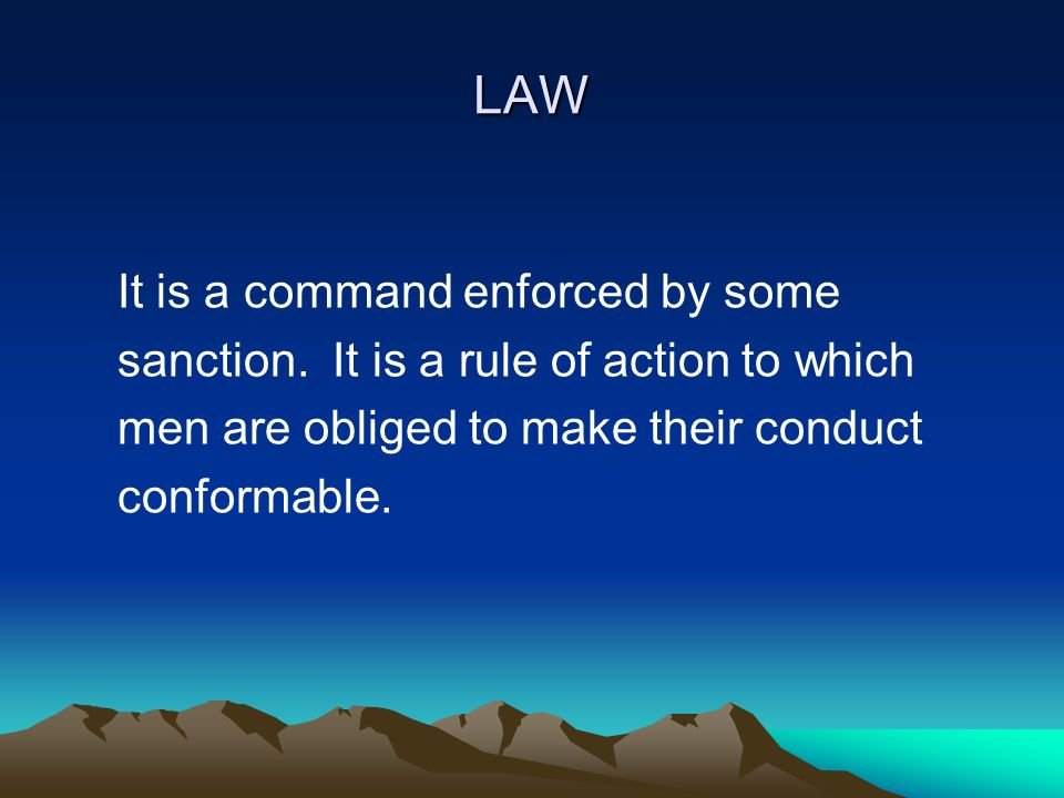 LAW It is a command enforced by some sanction.