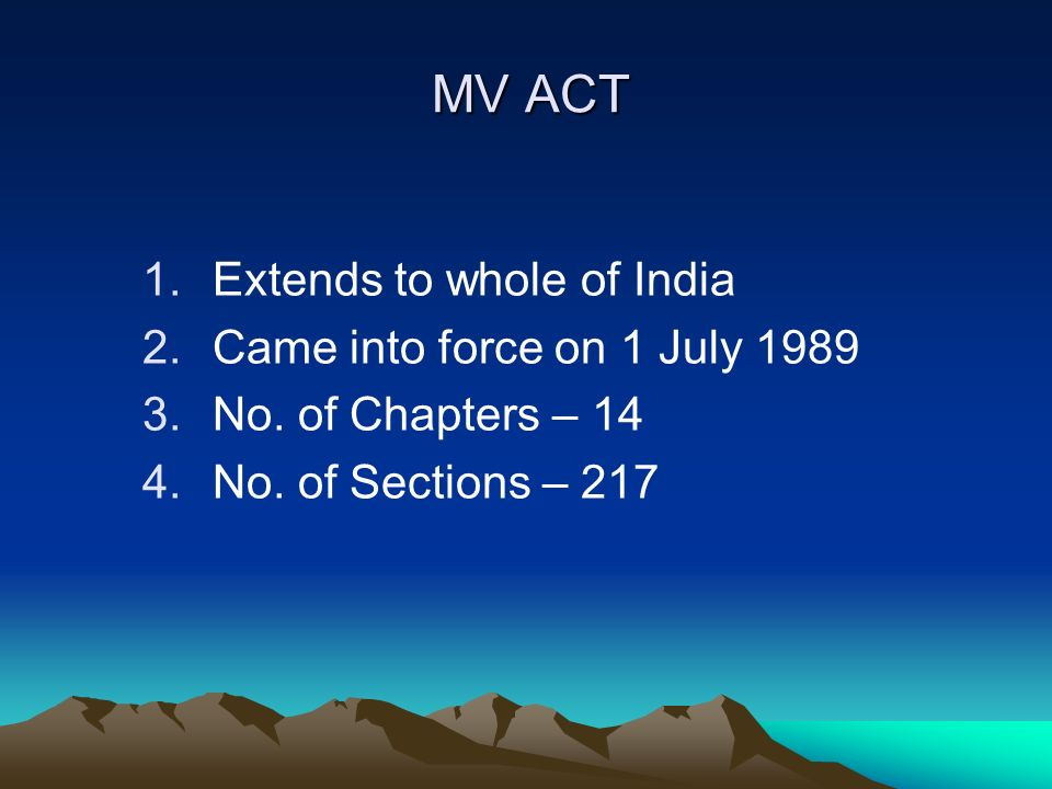 MV ACT 1.Extends to whole of India 2.Came into force on 1 July 1989 3.No.