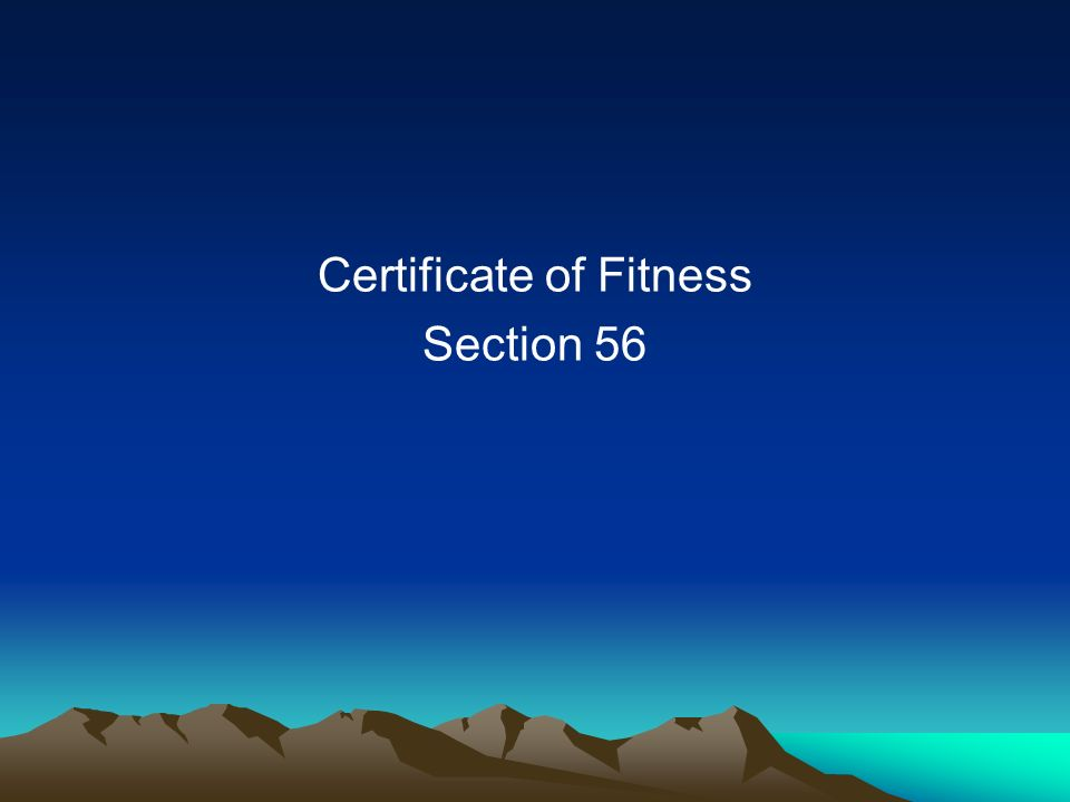 Certificate of Fitness Section 56