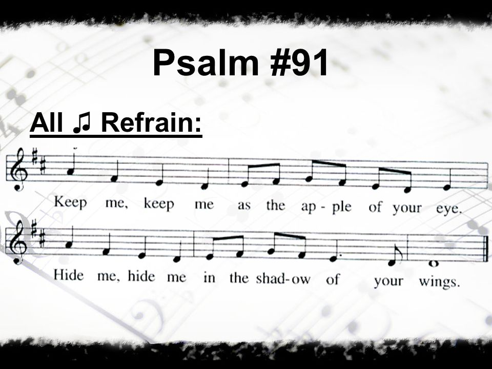 Psalm #91 All Refrain: