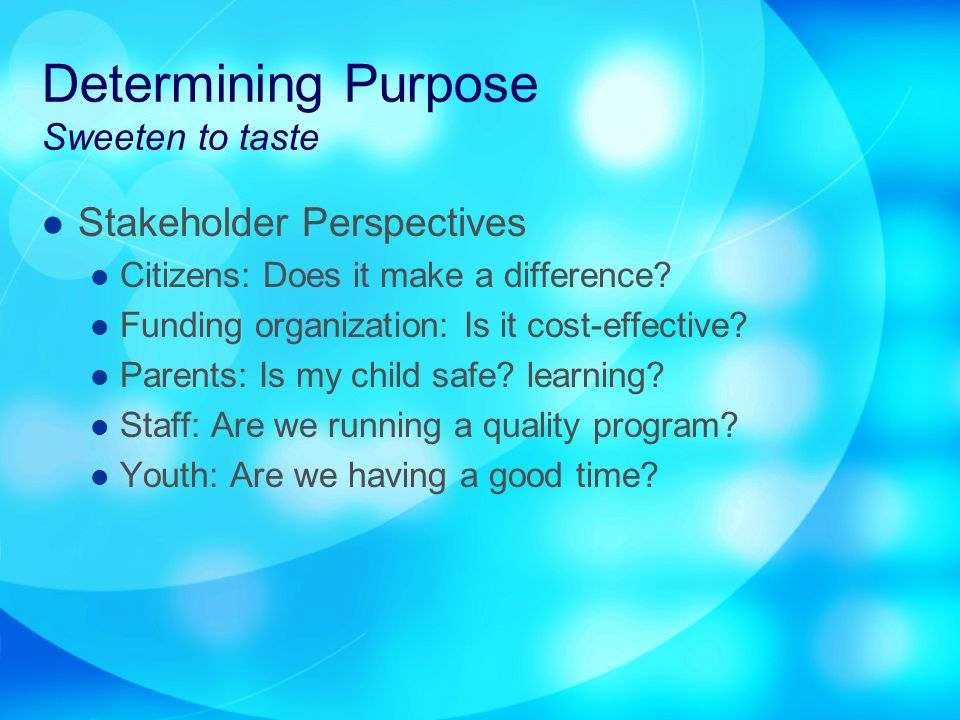 Determining Purpose Sweeten to taste Stakeholder Perspectives Citizens: Does it make a difference.