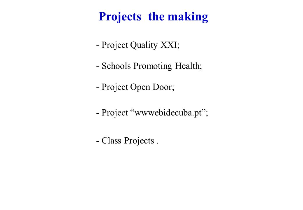 Projects in the making Group of Schools of Cuba