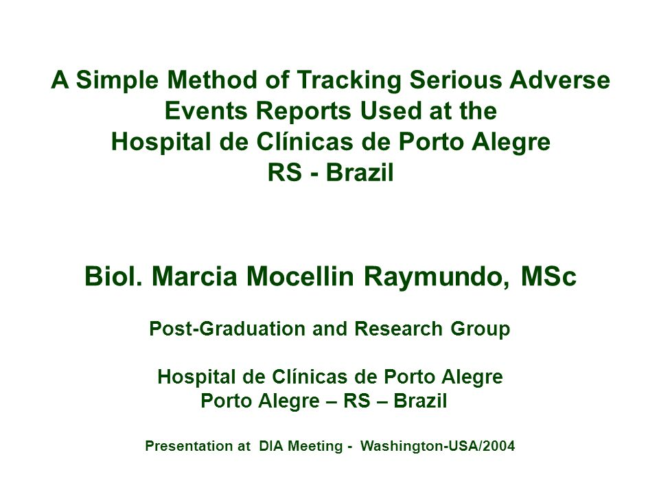 A Simple Method of Tracking Serious Adverse Events Reports Used at the Hospital de Clínicas de Porto Alegre RS - Brazil Biol.