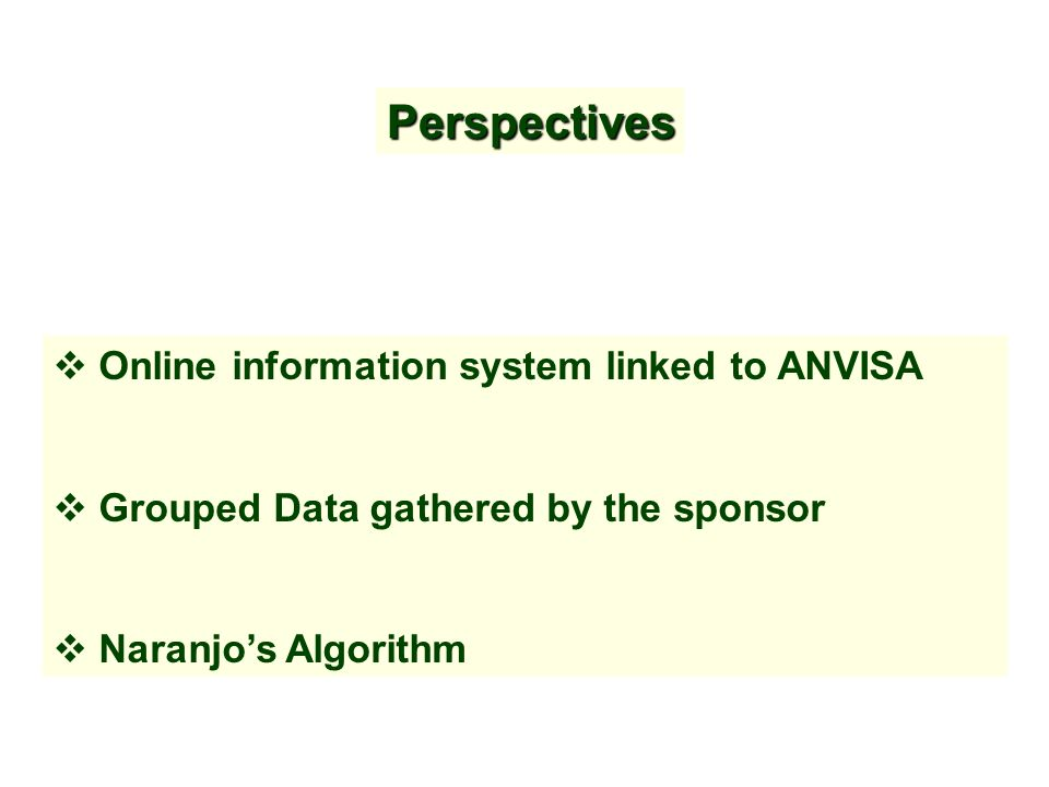 Online information system linked to ANVISA Grouped Data gathered by the sponsor Naranjos Algorithm Perspectives