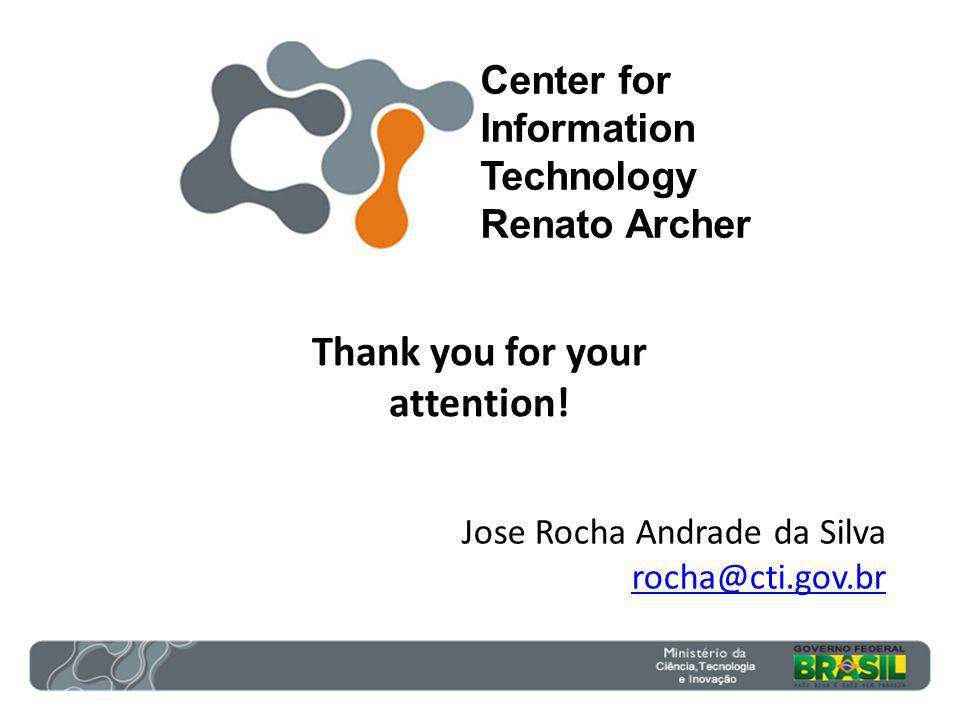 Center for Information Technology Renato Archer Thank you for your attention.