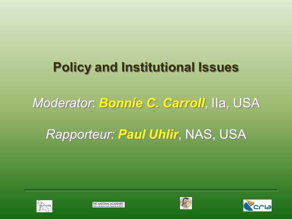 Policy and Institutional Issues Moderator: Bonnie C.