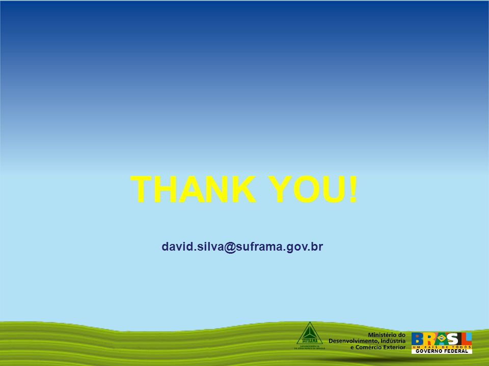 GOVERNO FEDERAL THANK YOU! david.silva@suframa.gov.br