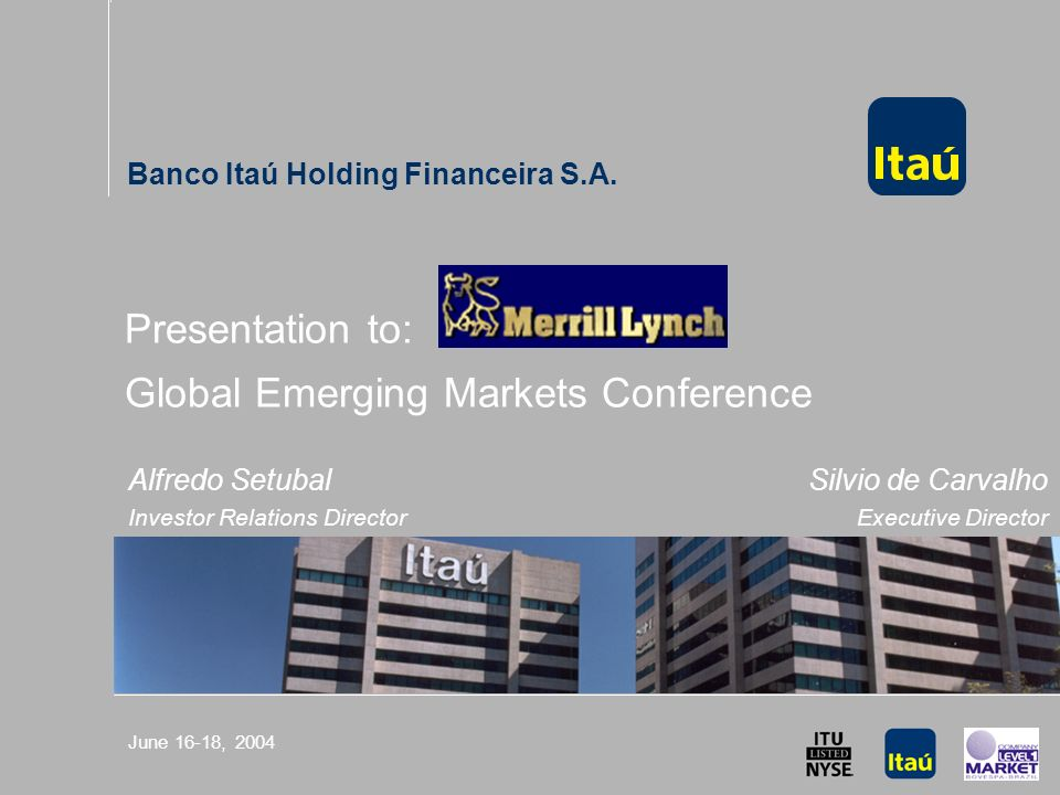 Merril Lynch GEM Conference - June 16-18, 2004 43 R$ Million Resources100 1169481 Current SituationScenario (*) Average Balance Financial Margin SpreadAverage Balance Financial Margin Spread Loans - Individuals100 1529860Loans - Businesses100 1489057Real Estate Credit100 150 100Banking Service Fees 100 115 Net Interest Margin100101 Insurance Products 100 164Provisions 100 128Expenses 100 113 (*) Future expectations derived from this sensitivity analysis must consider the risks and uncertainties that involve any activities and are away from the control of the companies of the conglomerate (politic and economic changes, volatility in interest rates and exchange, technology changes, inflation, financial disintermediation, competitive pressures over the products and prices and changes in the applicable regulations).