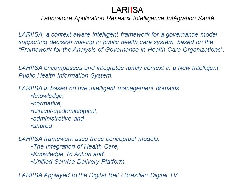 LARIISA, a context-aware intelligent framework for a governance model supporting decision making in public health care system, based on theFramework for the Analysis of Governance in Health Care Organizations.