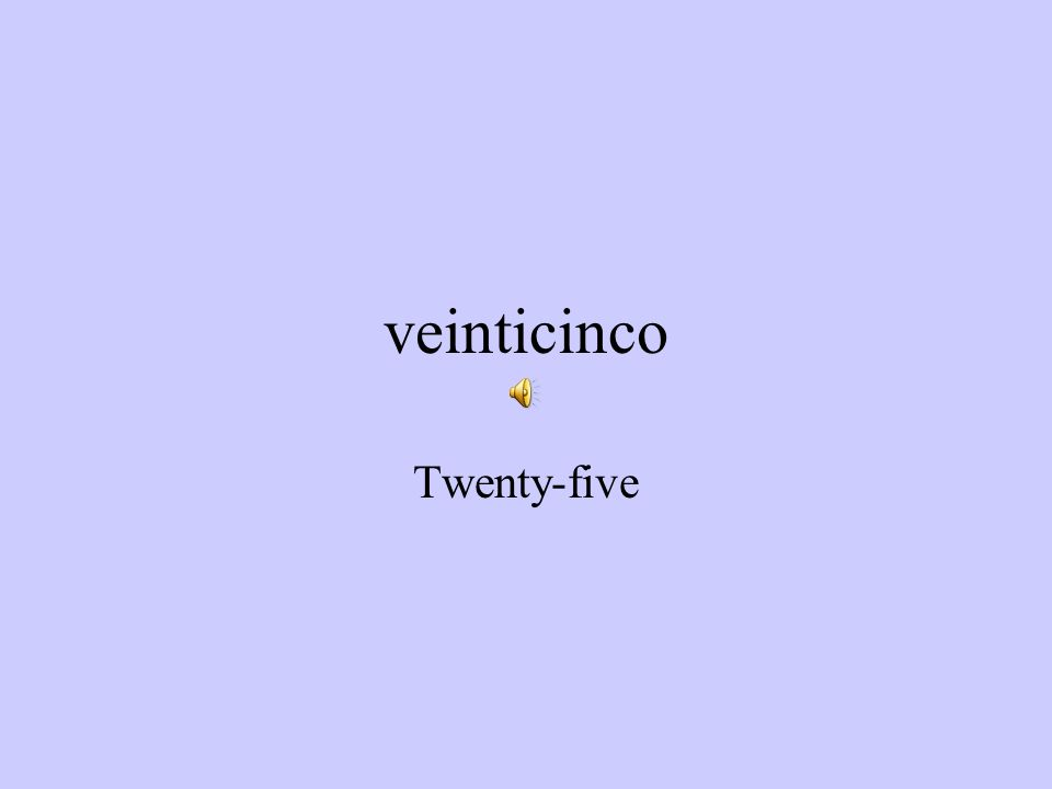 veinticuatro Twenty-four