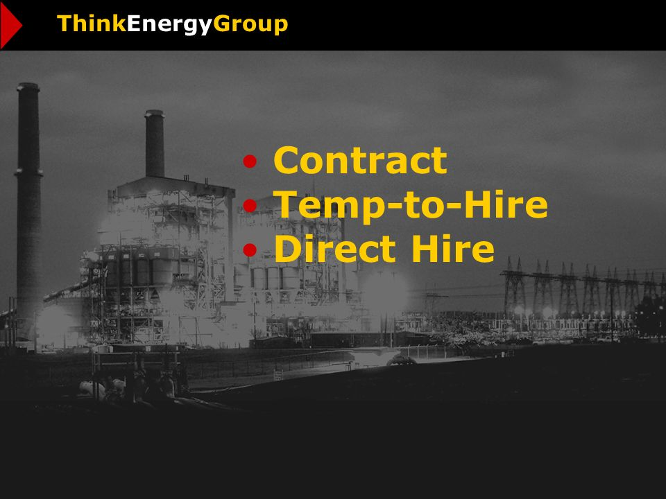 Contract Temp-to-Hire Direct Hire ThinkEnergyGroup