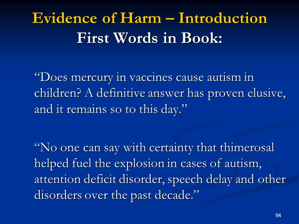 94 Evidence of Harm – Introduction First Words in Book: Does mercury in vaccines cause autism in children.