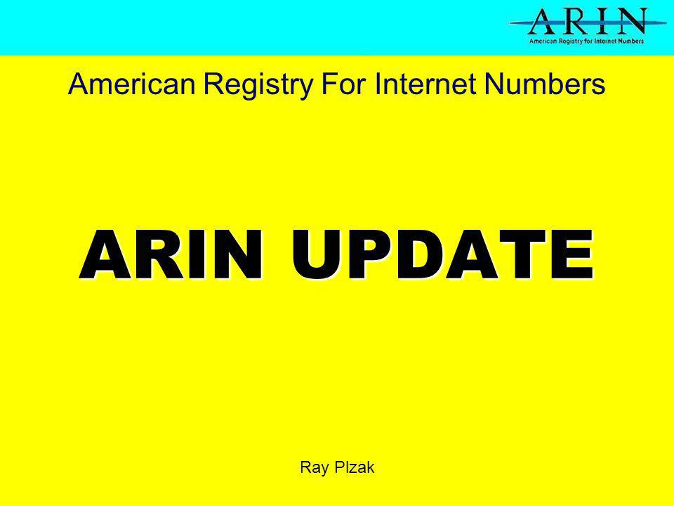 ARIN UPDATE Ray Plzak American Registry For Internet Numbers