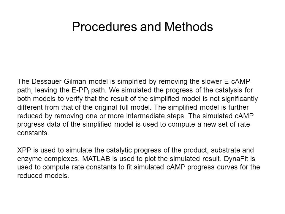 Procedures and Methods The Dessauer-Gilman model is simplified by removing the slower E-cAMP path, leaving the E-PP i path.