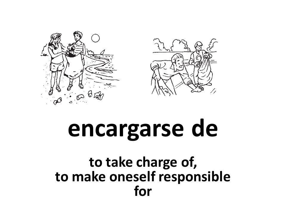 encargarse de to take charge of, to make oneself responsible for