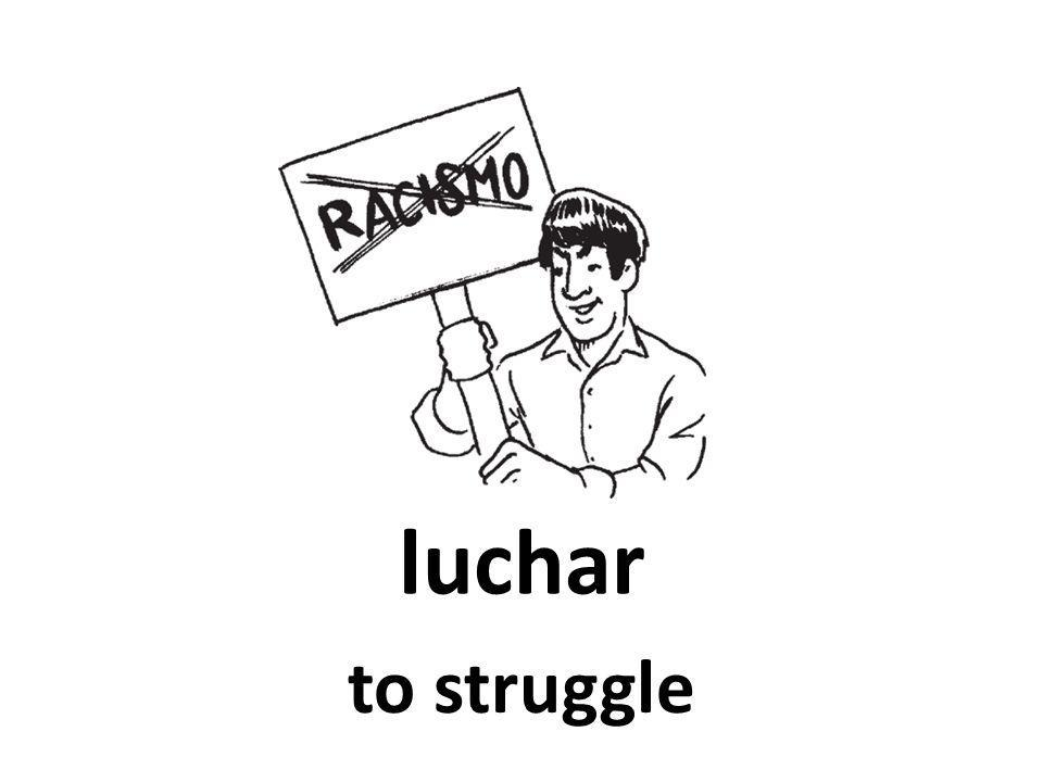 luchar to struggle