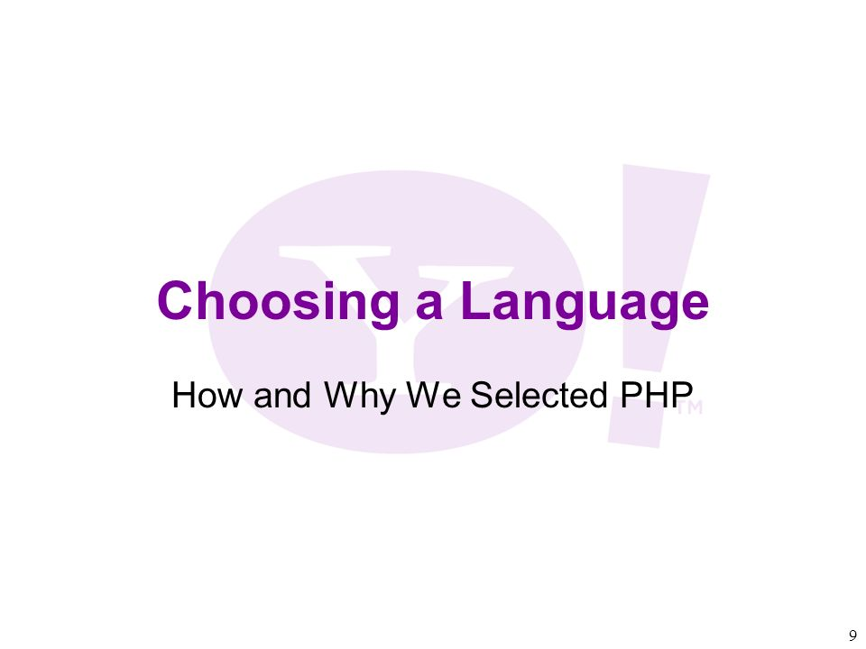 9 Choosing a Language How and Why We Selected PHP
