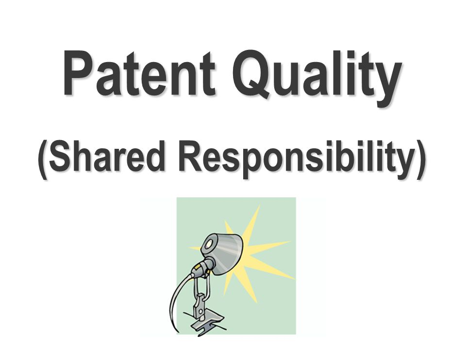 Patent Quality (Shared Responsibility)